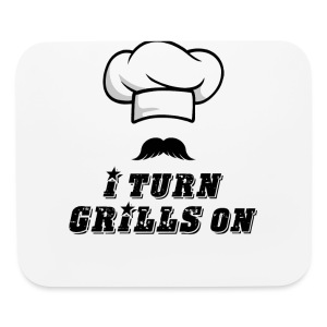 I Turn GRILLS On T-shirt - Mouse pad Horizontal