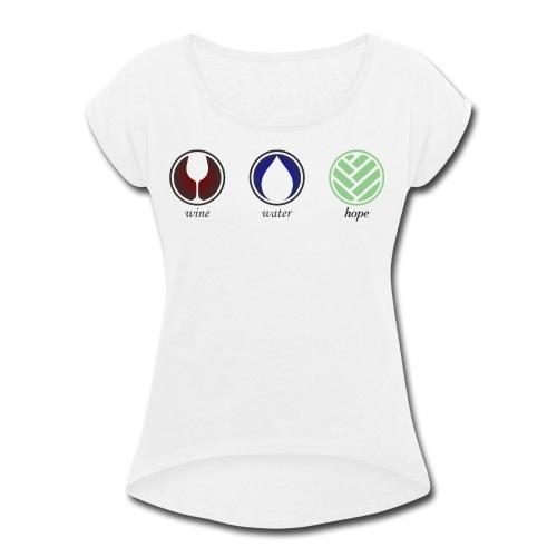 Wine Water Hope White T-shirt - Women's Roll Cuff T-Shirt
