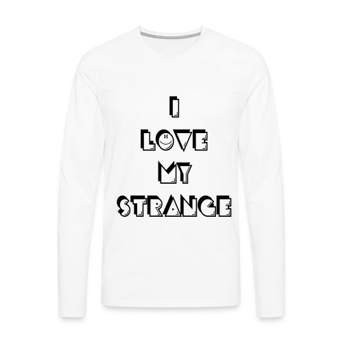 Men's I love My Strange T-Shirt - White - Men's Premium Long Sleeve T-Shirt