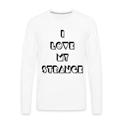 Men's I love My Strange T-Shirt - White - Men's Premium Long Sleeve T-Shirt