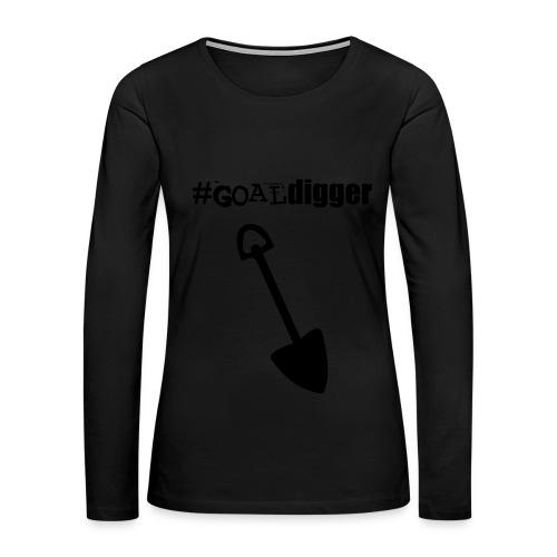 GOAL DIGGER TEE - Women's Premium Long Sleeve T-Shirt