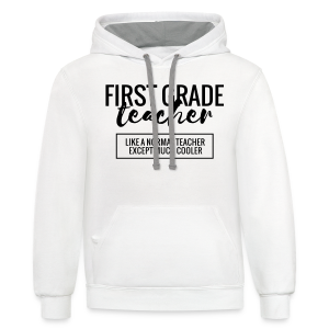 Cool First Grade Teacher - Contrast Hoodie