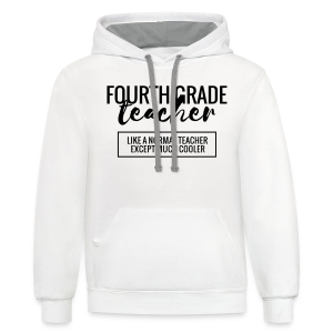 Cool Fourth Grade Teacher - Contrast Hoodie