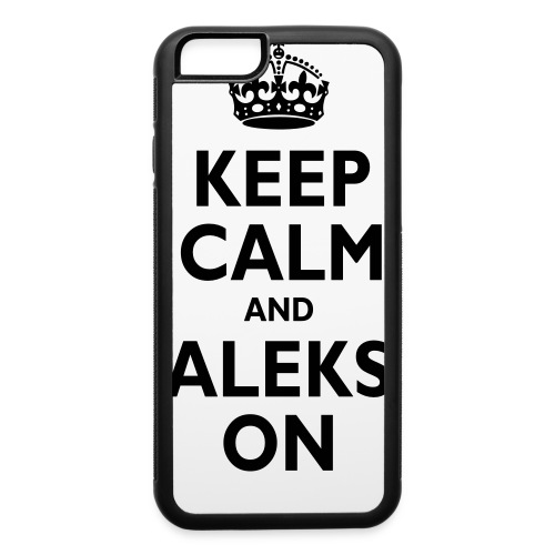 Keep Calm & ALEKS On - iPhone 6/6s Rubber Case