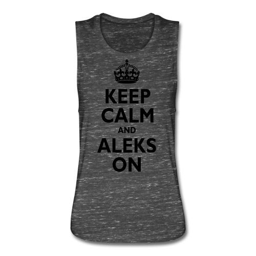 Keep Calm & ALEKS On - Women's Flowy Muscle Tank by Bella