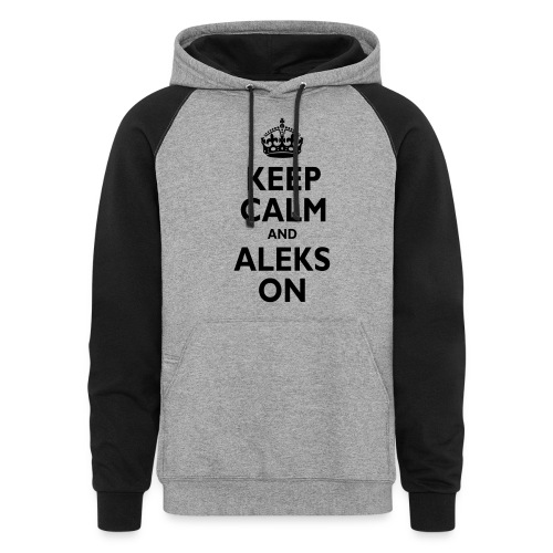 Keep Calm & ALEKS On - Colorblock Hoodie