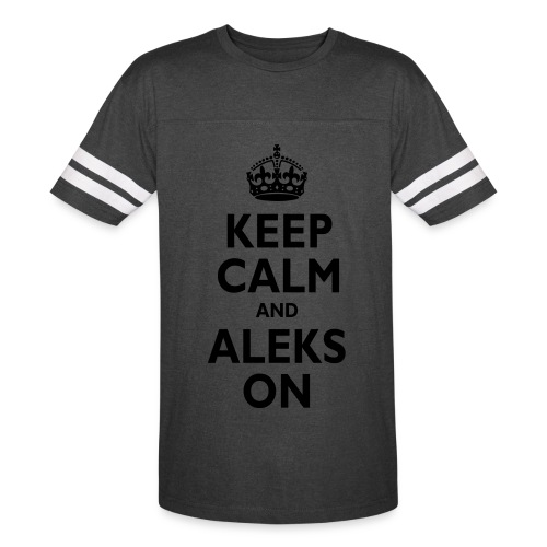 Keep Calm & ALEKS On - Vintage Sport T-Shirt