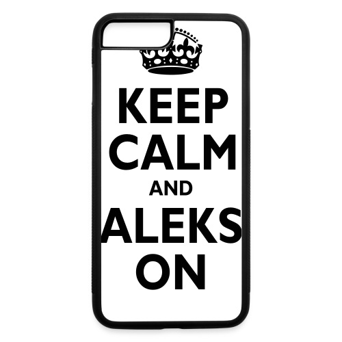 Keep Calm & ALEKS On - iPhone 7 Plus/8 Plus Rubber Case