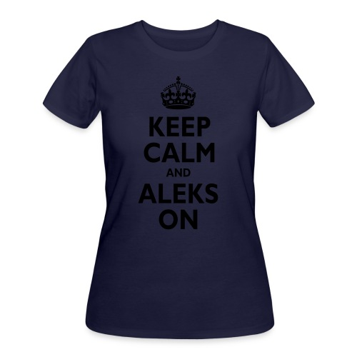 Keep Calm & ALEKS On - Women's 50/50 T-Shirt