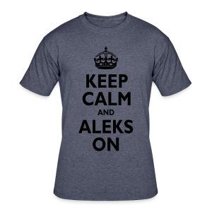 Keep Calm & ALEKS On - Men's 50/50 T-Shirt