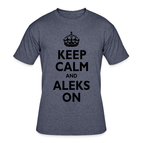 Keep Calm & ALEKS On - Men's 50/50 T-Shirt