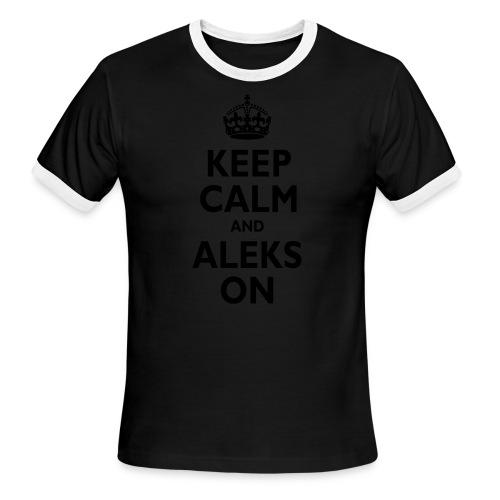 Keep Calm & ALEKS On - Men's Ringer T-Shirt