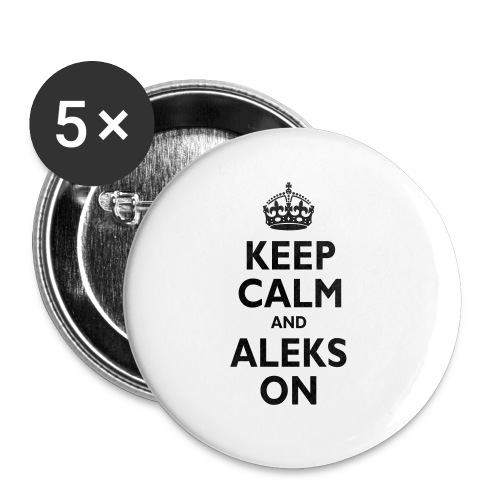 Keep Calm & ALEKS On - Buttons small 1'' (5-pack)