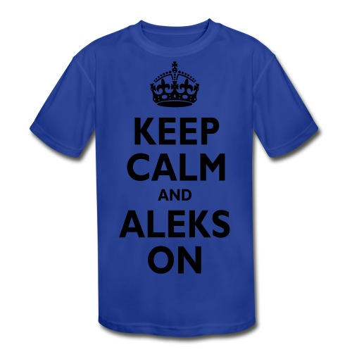 Keep Calm & ALEKS On - Kids' Moisture Wicking Performance T-Shirt