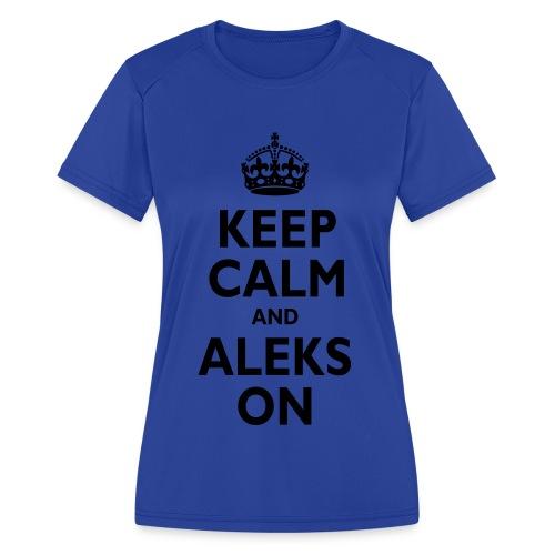 Keep Calm & ALEKS On - Women's Moisture Wicking Performance T-Shirt