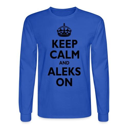 Keep Calm & ALEKS On - Men's Long Sleeve T-Shirt