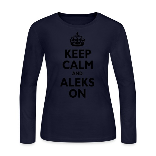 Keep Calm & ALEKS On - Women's Long Sleeve Jersey T-Shirt