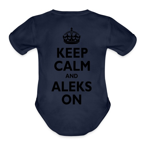 Keep Calm & ALEKS On - Organic Short Sleeve Baby Bodysuit