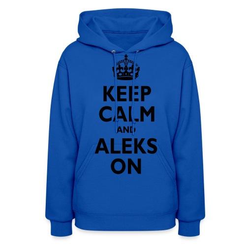Keep Calm & ALEKS On - Women's Hoodie