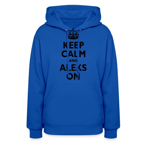 Keep Calm & ALEKS On - Women's Hoodie