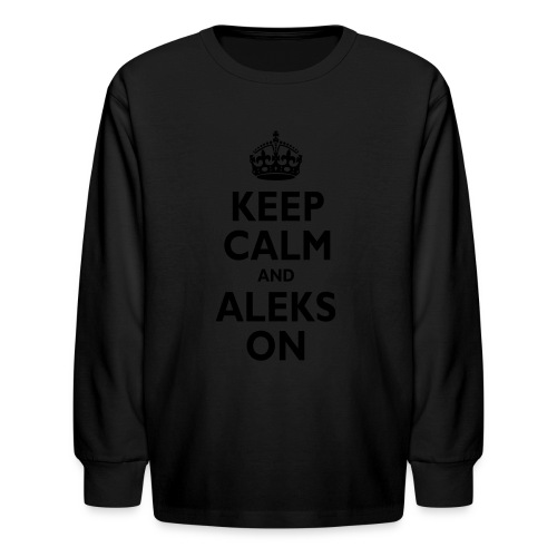 Keep Calm & ALEKS On - Kids' Long Sleeve T-Shirt