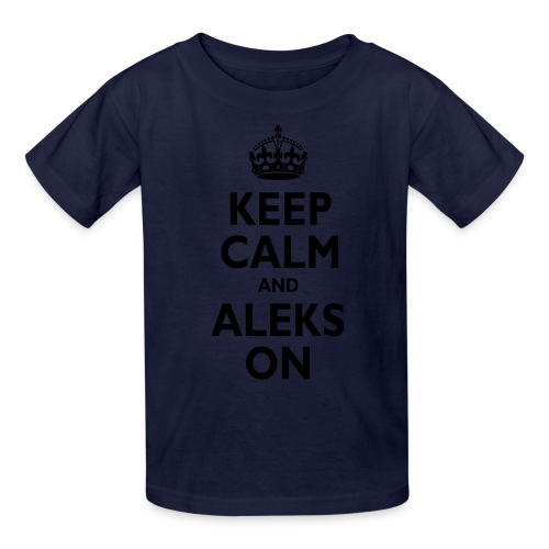 Keep Calm & ALEKS On - Kids' T-Shirt