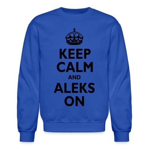Keep Calm & ALEKS On - Crewneck Sweatshirt