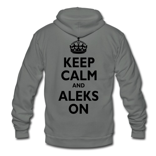 Keep Calm & ALEKS On - Unisex Fleece Zip Hoodie