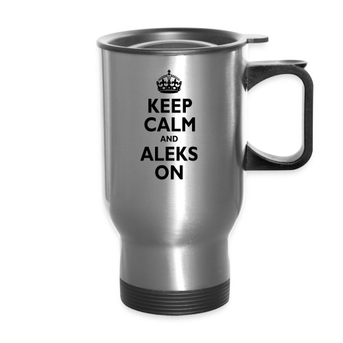 Keep Calm & ALEKS On - Travel Mug