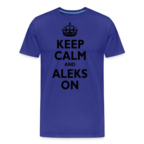 Keep Calm & ALEKS On - Men's Premium T-Shirt