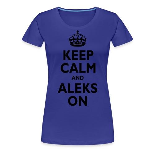 Keep Calm & ALEKS On - Women's Premium T-Shirt