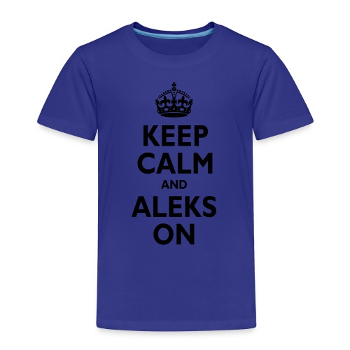 Keep Calm & ALEKS On - Toddler Premium T-Shirt