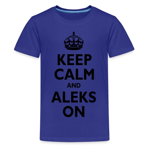 Keep Calm & ALEKS On - Kids' Premium T-Shirt