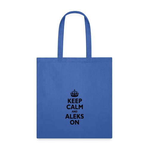 Keep Calm & ALEKS On - Tote Bag