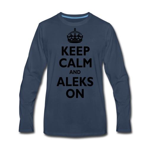 Keep Calm & ALEKS On - Men's Premium Long Sleeve T-Shirt