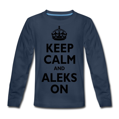 Keep Calm & ALEKS On - Kids' Premium Long Sleeve T-Shirt