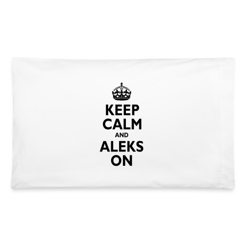 Keep Calm & ALEKS On - Pillowcase