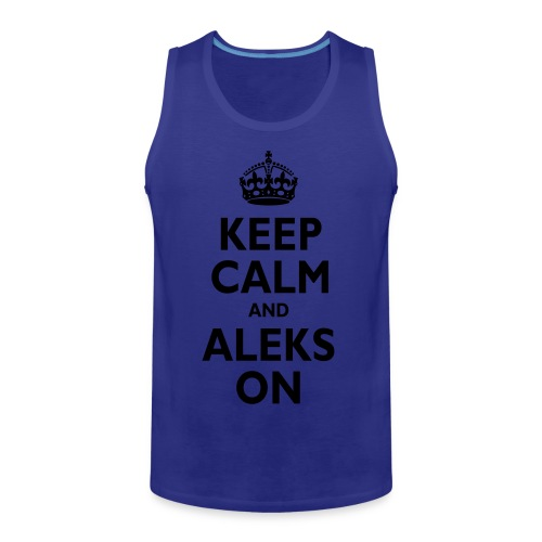 Keep Calm & ALEKS On - Men's Premium Tank