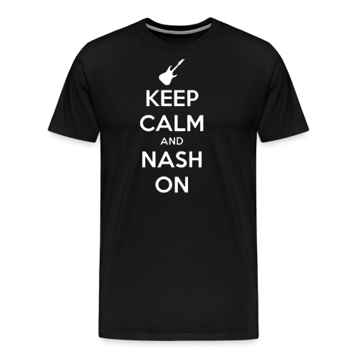 Keep Calm and Nash On - Men's Premium T-Shirt