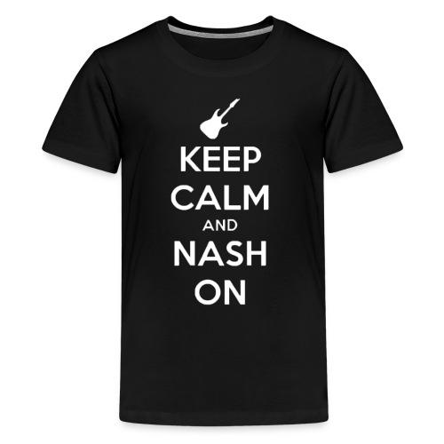Keep Calm and Nash On - Kids' Premium T-Shirt