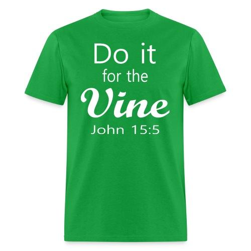 Do It for the Vine John 15:5 (Men) - Men's T-Shirt