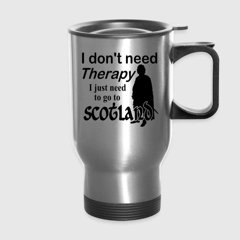I Don't Need Therapy - Scotland Mugs & Drinkware - Travel Mug