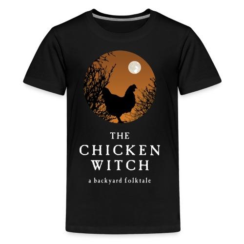 The Chicken Witch - Kids' Premium T-Shirt
