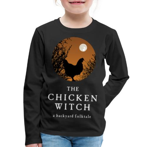 The Chicken Witch - Kids' Premium Long Sleeve T-Shirt