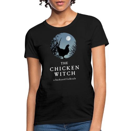 The Chicken Witch - Women's T-Shirt