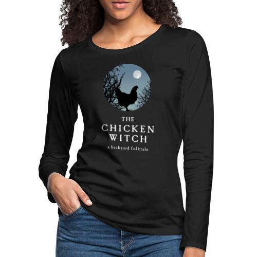 The Chicken Witch - Women's Premium Long Sleeve T-Shirt