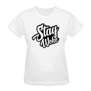 Stay Woke Folks! - Women's T-Shirt