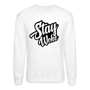 Stay Woke Folks! - Crewneck Sweatshirt
