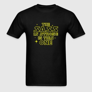 The Sass is Strong in This One - Men's T-Shirt