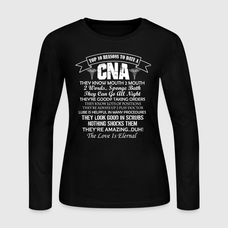 10 Reasons To Date A CNA - Women's Long Sleeve Jersey T-Shirt
